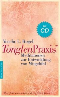 Tonglen Praxis. Meditationen zur Entwicklung von Mitgefuehl